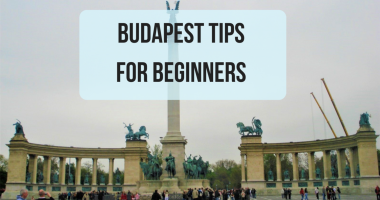 Budapest tips for beginners
