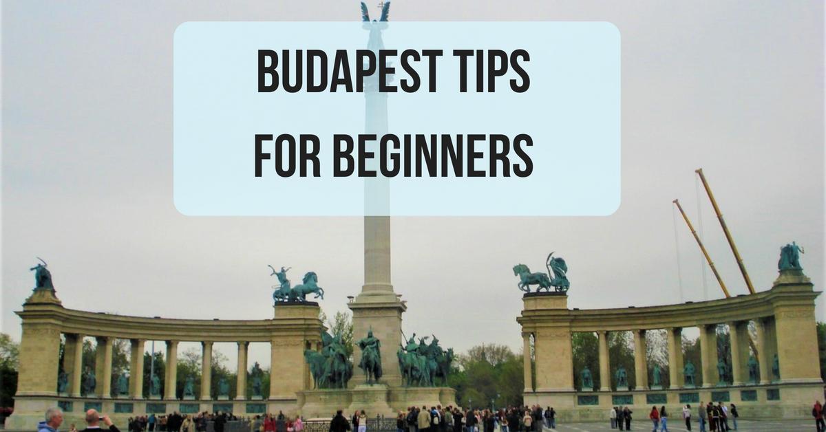 Budapest tips for beginners