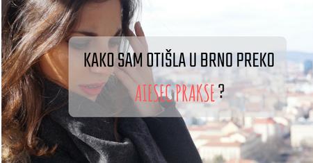 Kako sam otišla u Brno preko AIESEC prakse?