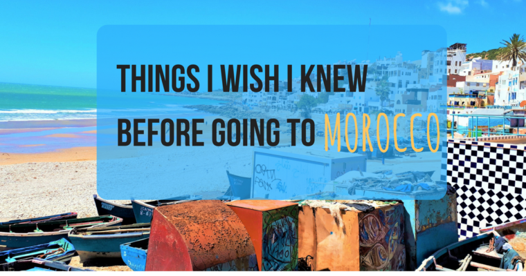 Things i wish i knew before going to Morocco
